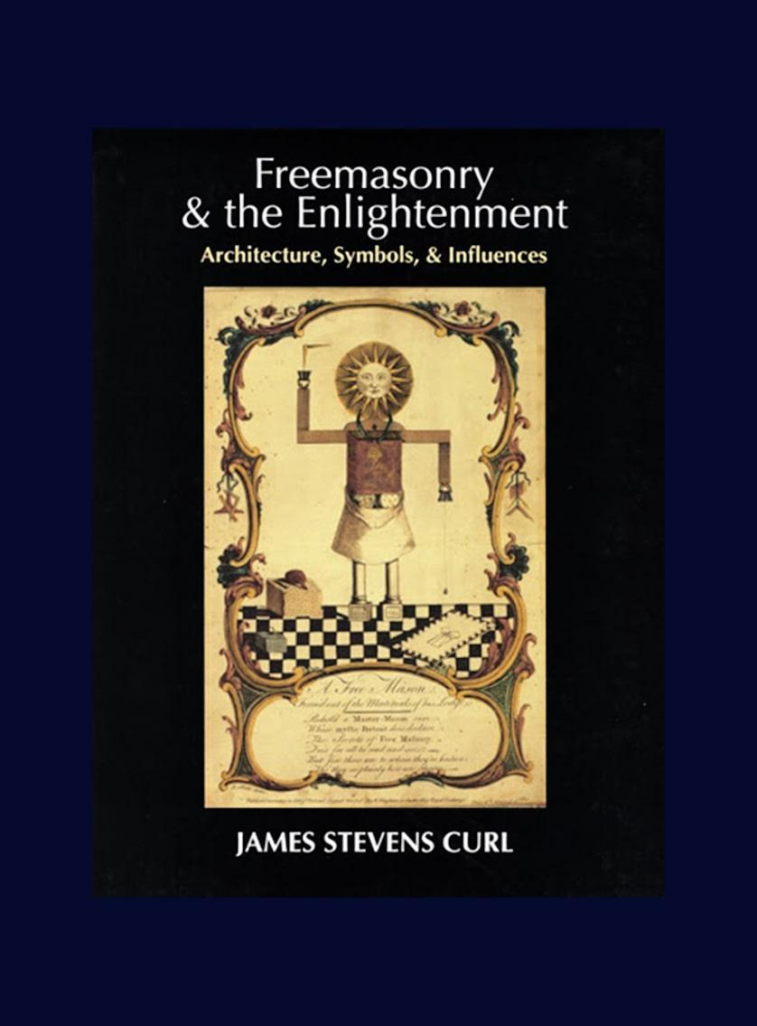 Freemasonry and the Enlightenment: Architecture, Symbols and Influences