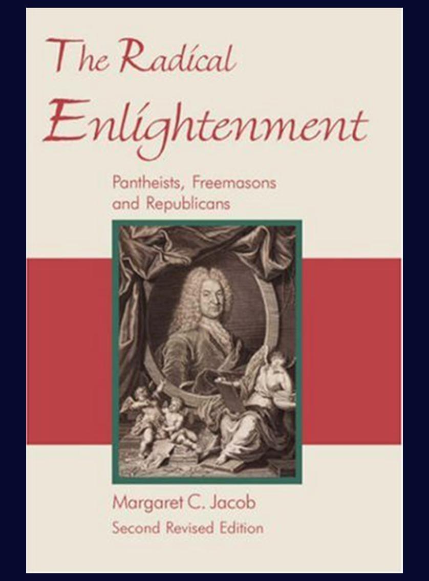 The Radical Enlightenment: Pantheists, Freemasons and Republicans