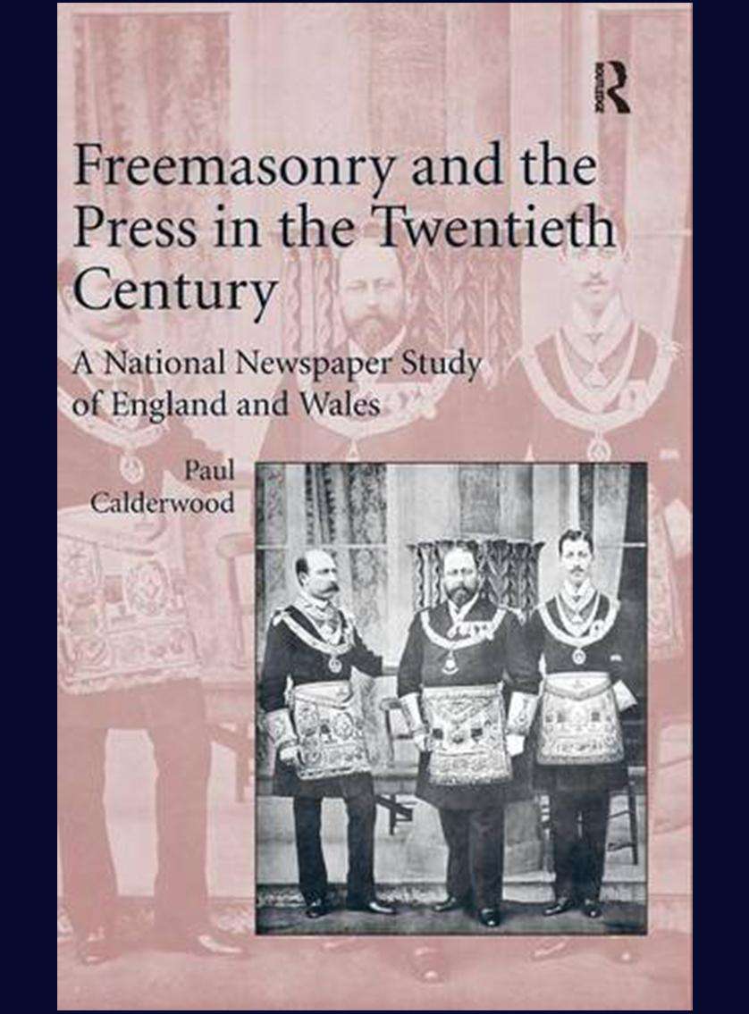 Freemasonry and the Press in Twentieth-​Century: a National Newspaper Study of England and Wales