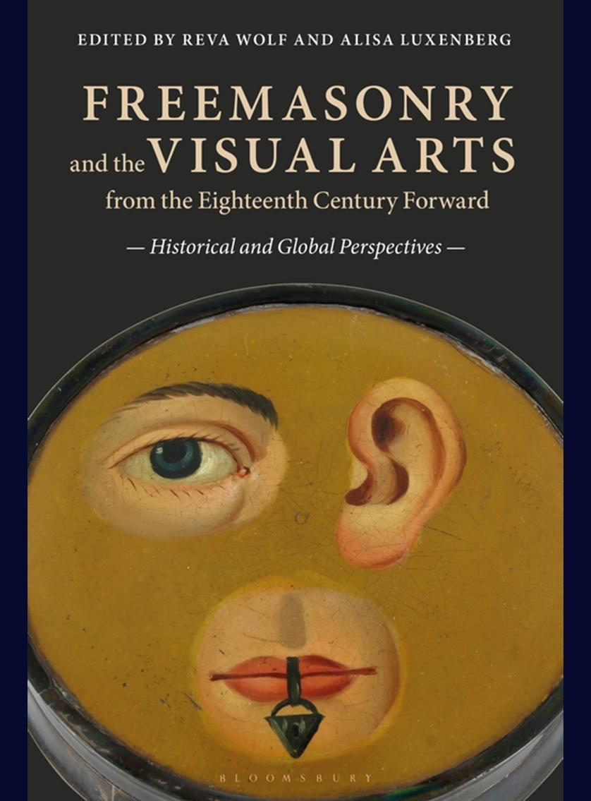 Freemasonry and the Visual Arts from the Eighteenth Century Forward: Historical and Global Perspectives