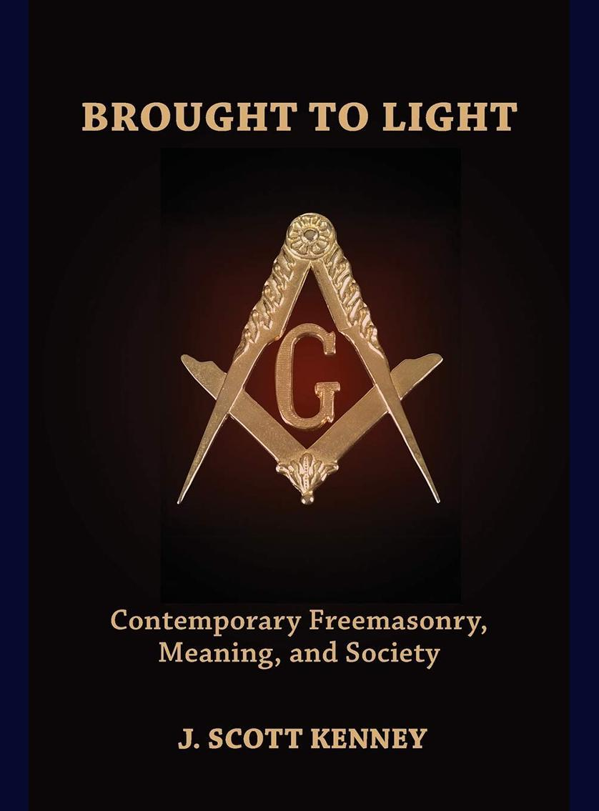Brought to Light: Contemporary Freemasonry, Meaning & Society